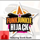 FunkJunkie Hijack Show Featuring Tronik Youth September 15th 2016
