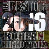 BEST OF 2016 KOREAN HIPHOP MIX