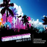 Miami Music Week 2012 Mix