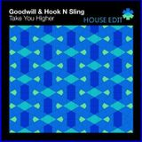 GOODWILL AND HOOK N SLING - TAKE YOU HIGHER (CLUB EDIT BY SOUTHMIND)
