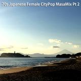 70s Japanese Female CityPop MasaMix Pt 2