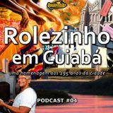 Rolezinho em Cuiabá – Sexta Aula Podcast 04