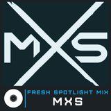 Fresh Spotlight Mix #4 (Mixed by MXS)