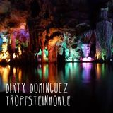 Dirty Dominguez - Tropfsteinhöhle