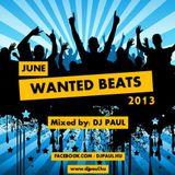 Wanted Beats 2013 June - Mixed by Dj Paul (www.djpaul.hu)