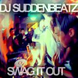 DJ SuddenBeatz - Swag It Out