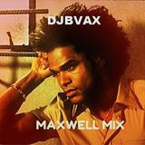 DJBVAX-MELLO SMOOTH MAXWELL MIX