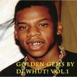 Golden Gems by Dj Whut!
