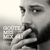 Goûte Mes Mix # 41 : Mobthrow