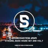 G-House, Bass House Set 2018 Vol.7 - Stereomotion 049