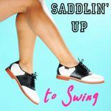 Saddlin' Up To Swing