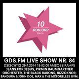 GDS.FM SHOW NR. 84 - 10 JAHRE RON ORP TEIL 3/5 MIT PIRMIN BAUMGARTNER ORCHESTER & TRACK ATTACK