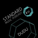 Standard Music Podcast 10 - DUDU (AnonimTM)