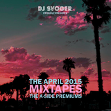 DJ Svoger - April 2015 A-Sides