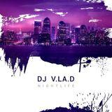 Deep Nightlife Mix By DJ V.LA.D