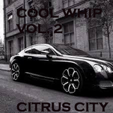 Citrus City: Cool Whip Vol. 2