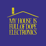 ICHBIN - MY HOUSE IS FULL DOPE ELECTRONICS