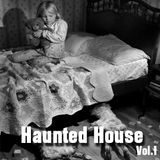 Haunted House Vol.1