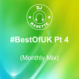 DJ Manette - #BestOfUK Pt 4 (Monthly Mix) | @DJ_Manette