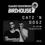 Claude VonStroke Presents The Birdhouse 005: Catz 'N Dogz Album Takeover