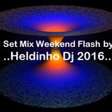 Set Mix Weekend Flash by Heldinho DJ 2016