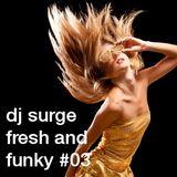 Dj Surge - Fresh and Funky 03