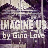 Imagine Us by Gino Love