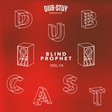 Dubcast Vol.14 (Blind Prophet Returns)