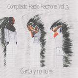 Compilado Radio Pachone Vol III : Canta y no llores