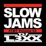 #TBT Slow Jams Vol.01 - DJ L3XX