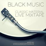 "Black Music ""Classic Material"" Live Mixtape"