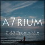 A7rium - 2018 Promo Mix
