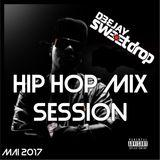 Hip Hop Mix Session Mai 2017 (DJ Sweetdrop)