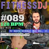 FitnessDJ's 4x8 Aerobic Mix #089 - 128 bpm - 64 min | 32 Beats Aerobic Mix Vol. 2. | 2018.09.30.
