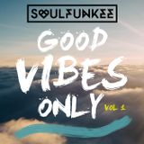 Soulfunkee - Good Vibes Only: Vol 1.