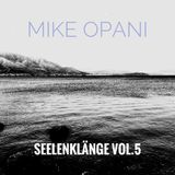 [Deep Techno] MIKE OPANI - Seelenklänge Vol.5