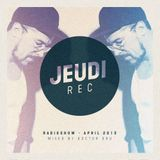 The Jeudirecords RadioShow April 2013 mixed by Doctor Dru