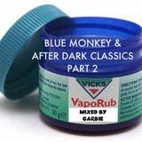 BLUE MONKEY & AFTER DARK ORIGINAL CLASSICS PART 2
