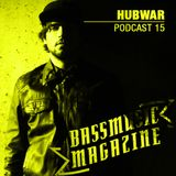 HUBWAR - Bass Music Magazine Podcast 15