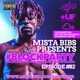 Mista Bibs - #BlockParty Episode 82 (Current R&B & Hip Hop) Follow me on Instagram @MistaBibs