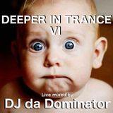 DJ da Dominator - Deeper in Trance IV