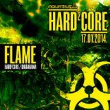 FLAME - Live @ Hard²Core (Aquarius A1, Zagreb - 17.01.2014)