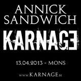 Annick Sandwich @ Karnage ( 13.04.2013 )