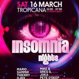 JOKA b2b Pete O'Deep  04h - 06h live -  Insomnia Nights @ TROPICANA 16.03.19'