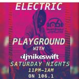 MIKE SWIFT 7-9-16 ELECTRIC PLAYGROUND 106.1 THE UNDERGROUND
