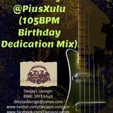 DLS # 41 Mixed by @PiusXulu (Birthday Dedication Mix)