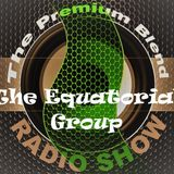 The Premium Blend Radio Show with Stuart Clack-Lewis feat. The Equatorial Group - 21st August 2018