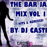 The BarJam Mix Hits & Remixes V1 2014 by DJ Castro