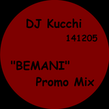 """DJ Kucchi 141205 """"BEMANI"""" Promo Mix"""