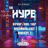 #TheAdventHype Day 21: VIBES Pt.2 Rap, Hip-Hop and R&B Mix - Instagram: DJ_Jukess